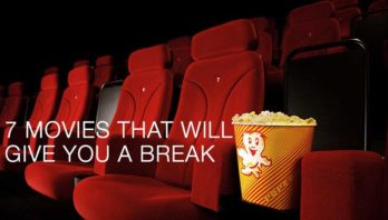 7 movies that will give you a break and get you inspired!
